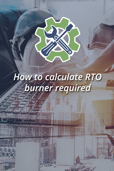 How to calculate RTO burner required